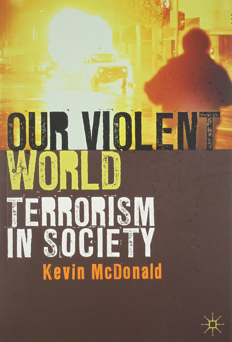 Our Violent World. Terrorism in Society