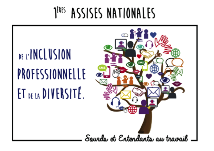« 1ères Assises nationales de l'Inclusion professionnelle et de la diversité : Sourds et entendants au travail »