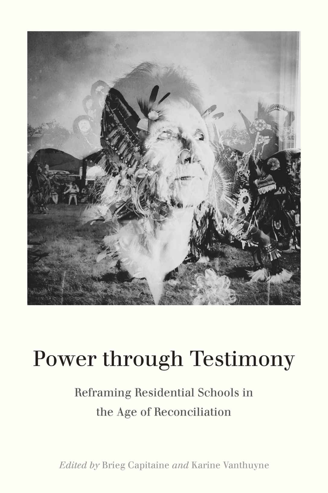 Power through Testimony. Reframing Residential Schools in the Age of Reconciliation